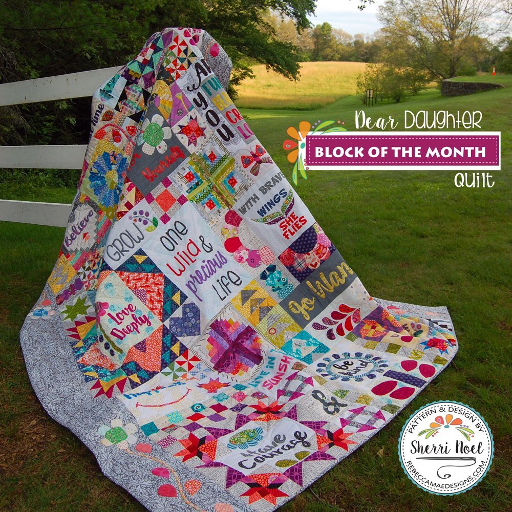 Rebecca Mae Designs- DEAR DAUGHTER BLOCK OF THE MONTH QUILT