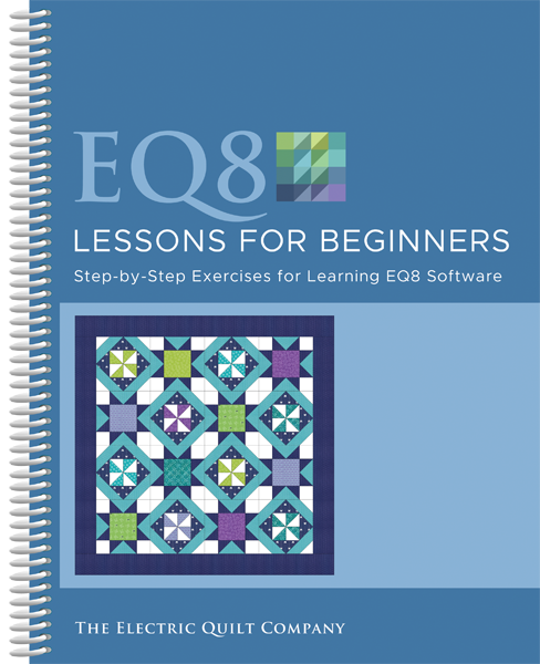 Electric Quilt 8 - Lessons for beginners