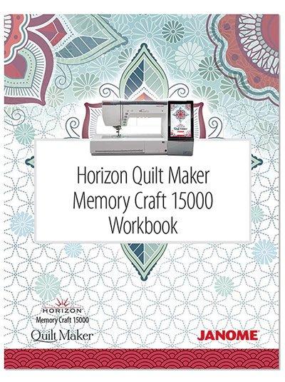 Janome Horizon Quilt Maker MC15000 Workbook NEW FULL BOUND Version