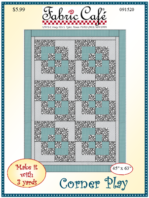 Fabric Cafe - Corner Play 3 Yard Quilt Pattern