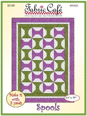 Fabric Cafe - Spools 3 Yard Quilt Pattern