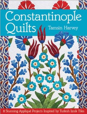 Constantinople Quilts by Tamsin Harvey Applique Projects- Softcover