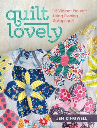Quilt Lovely by Jen Kingwell