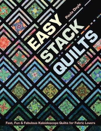 Easy Stack Quilts by Paula Doyle