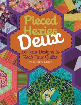 Pieced Hexies Deux by Mickey Depre Book