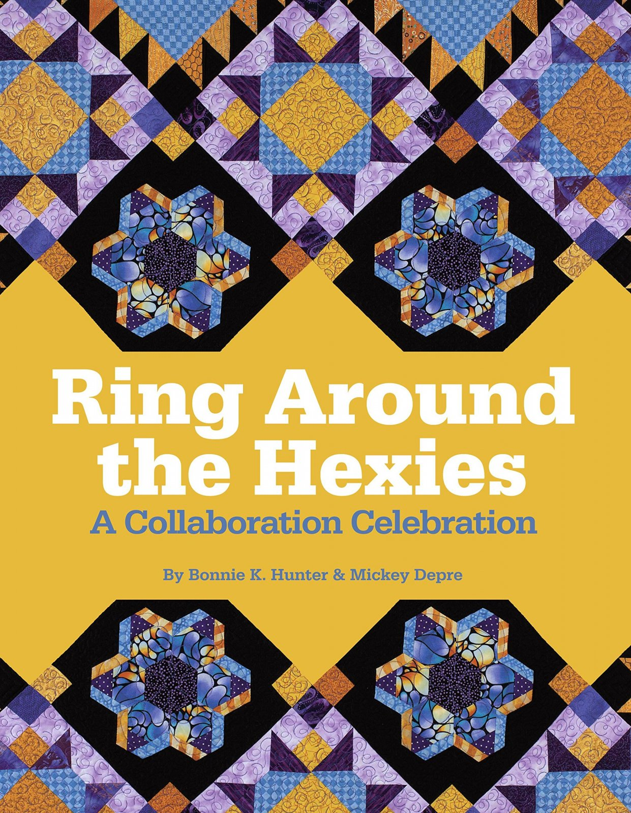 Ring Around the Hexies by Bonnie Hunter & Mickey Depre Book