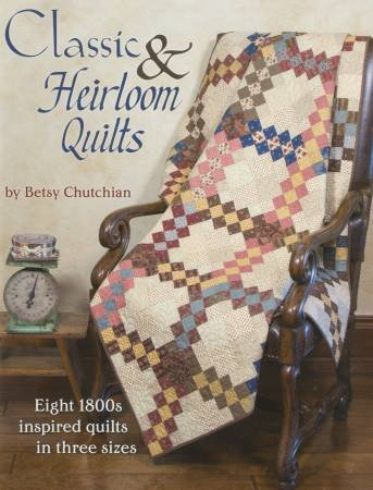 Classic & Heirloom Quilts Betsy Chutchian Softcover