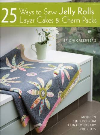 25 Ways to Sew Jelly Rols Layer Cakes  & Charm Packs Softcover