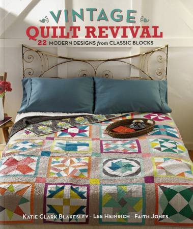 Vintage Quilt Revival: 22 Modern Designs