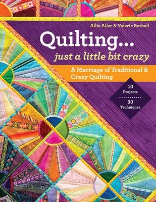 Quilting... just a little bit crazy by Aller & Bothell