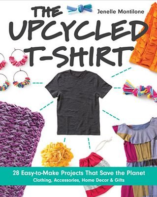 The Upcycled T-Shirt Book