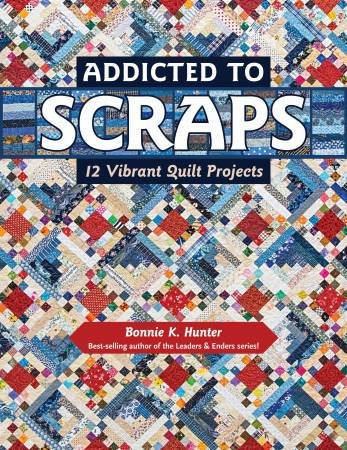 Addicted to Scraps by Bonnie Hunter