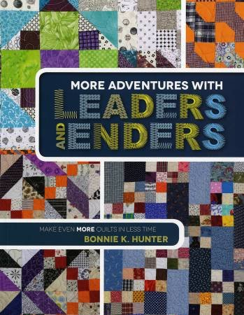 Bonnie Hunter More Adventures with Leaders & Enders