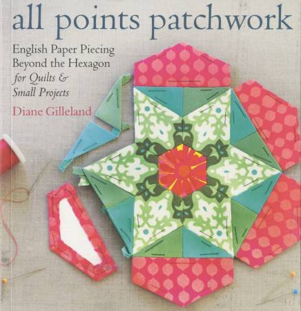 All Points Patchwork by Diane Gilleland English Paper Piecing