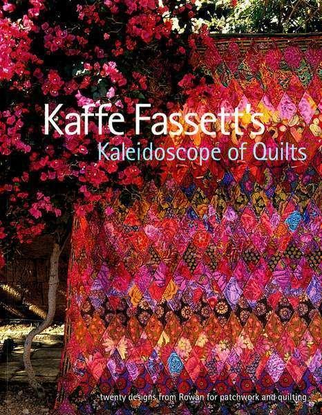 Kaffe Fassetts Kaleidoscope of Quilts