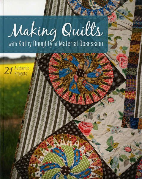 Making Quilts with Kathy Doughty of Material Obsessions - Softcover