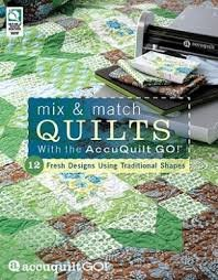 Mix & Match Quilts with Accuquilt Go!