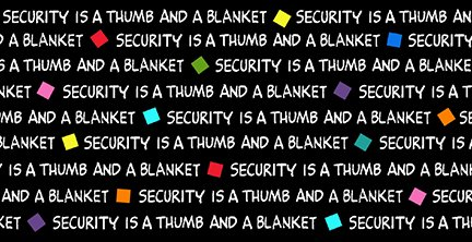 Quilting Treasures 1649-22325-J-SECURITY IS...WORD BLENDERPROJECT LINUS