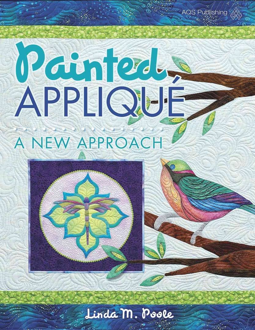 Painted Applique: A New approach by Linda M. Poole