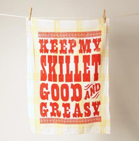 Keep My Skillet Good & Greasy Dish Towel
