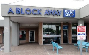 A Block Away Quilt Shop