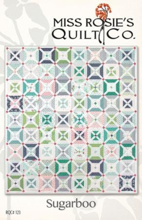 Sugarboo Quilt Pattern- Miss Rosie's Quilt Co.