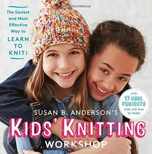 Kids' Knitting Workshop by Susan B Anderson