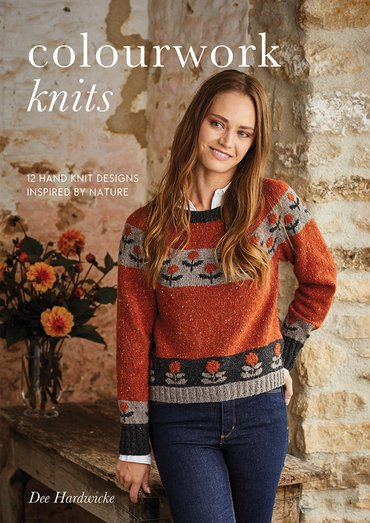Colourwork knits-12 Hand Knit Designs Inspired by Nature by Dee Hardwick
