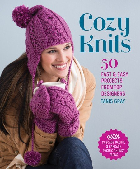 Cozy Knits 50 Fast and Easy Projects by Cascade