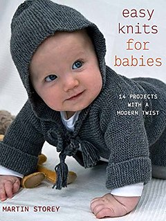 Easy Knits for Babies by Martin Storey from Rowan