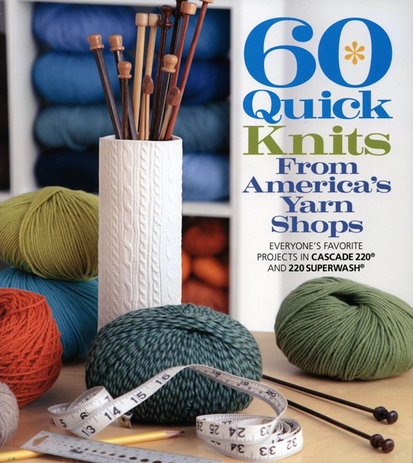 60 Quick Knits From America's Yarn Shops book by Cascade