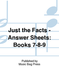 Just the Facts Answer Sheets Levels 7-8-9
