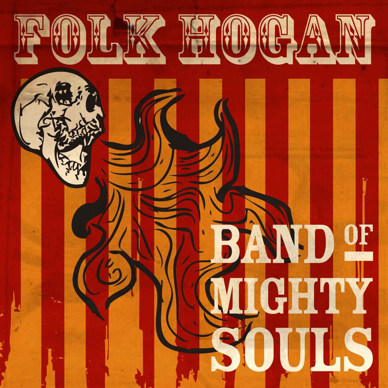 Folk Hogan Band of Mighty Souls CD