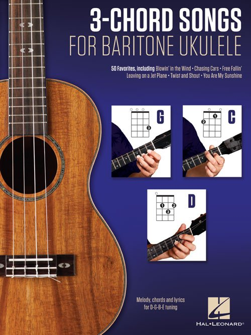 3-Chord Songs for Baritone Ukulele (G-C-D) Melody Chords and Lyrics for D-G-B-E Tuning (HL00156008)