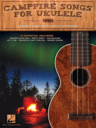 Campfire Songs for Ukulele Strum & Sing with Family & Friends (HL00129170)