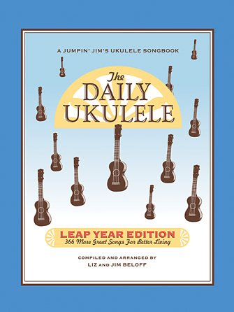 The Daily Ukulele - Leap Year Edition 366 More Songs for Better Living (HL00240681)