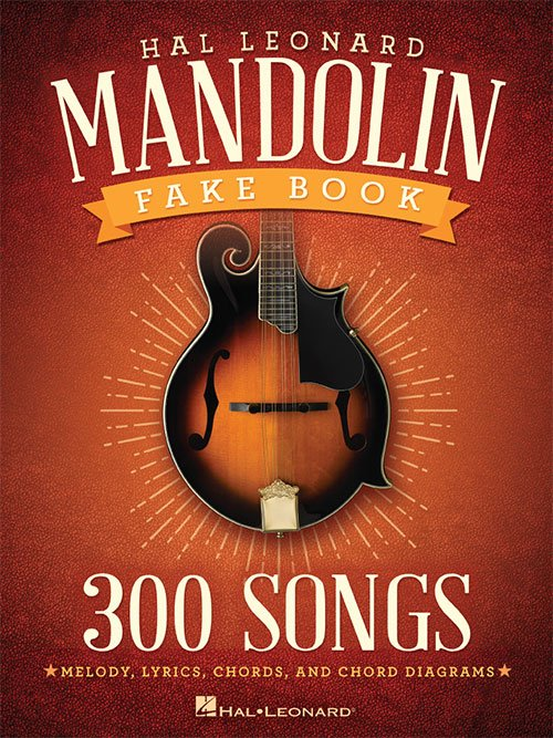 The Hal Leonard Mandolin Fake Book 300 Songs Hl00141053 888680042882