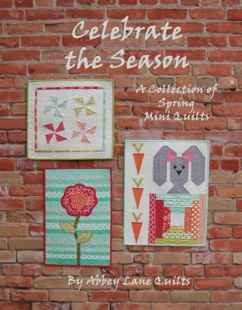 Celebrate the Season by Abbey Lane Quilts-Spring Mini Quilts+