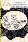 The Mystery of Enchanted Hollow #5 Wise Old Owl  by Crabapple Hill