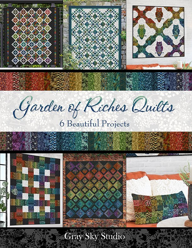 Garden of Riches Quilts Book by Gray Sky Studio+
