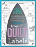 Best Ever Iron-On Quilt Labels by Betsy LaHonta & Kerry Graham for C & T Publishing
