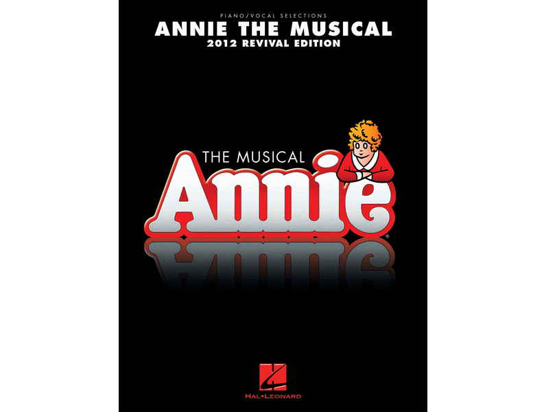 Annie the Musical 2012 Revival Edition Piano/Vocal Selections