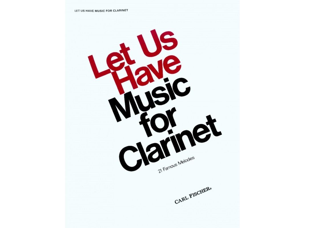 Let Us Have Music for Clarinet 21 Famous Melodies