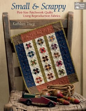 B1393 Small and Scrappy - Pint-Size Patchwork Quilts Using Reproduction Fabrics