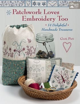 B1450 Patchwork Loves Embroidery Too - 14 Delightful Handmade Treasures