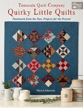 B1472  Quirky Little Quilts - Patchwork from the Past, Projects for the Present