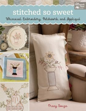 B1479 Stitched So Sweet - Whimsical Embroidery, Patchwork, and Applique