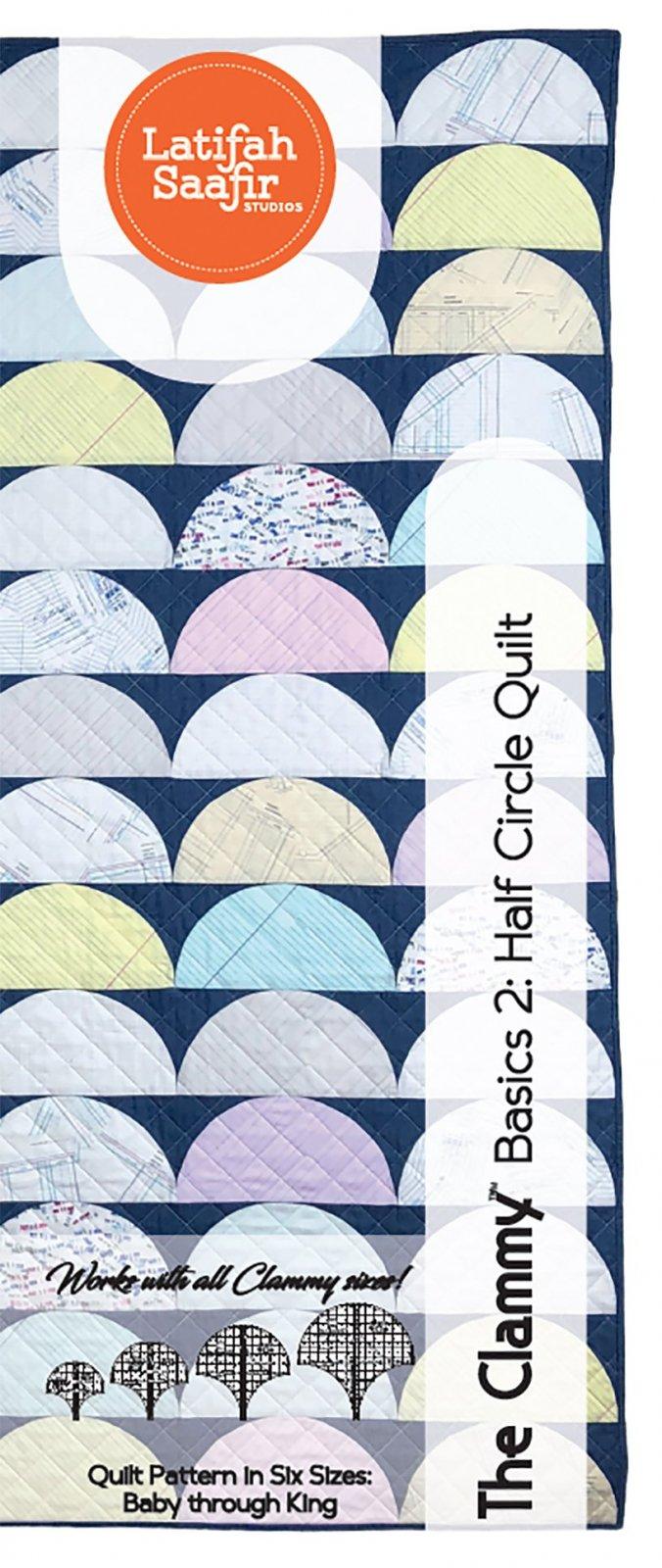 The Clammy Basics 2: Half Circle Quilt Pattern