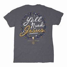 Tshirt-Y'all Need Jesus SIZE SMALL