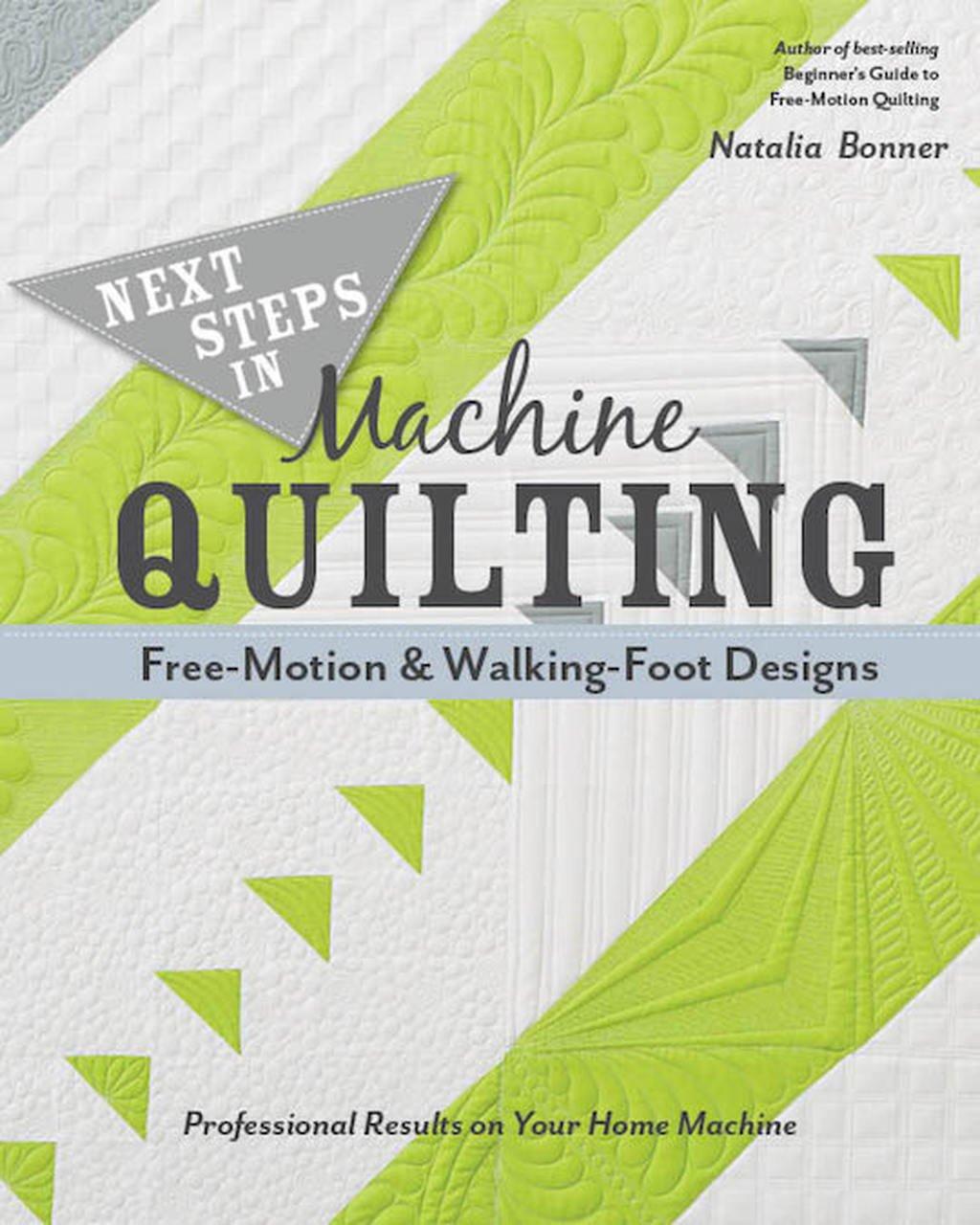 *NEXT STEPS IN MACHINE QUILTING BOOK//NATALIA BONNER//STASHBOOKS
